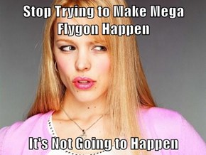 Stop Trying to Make Mega Flygon Happen  It's Not Going to Happen