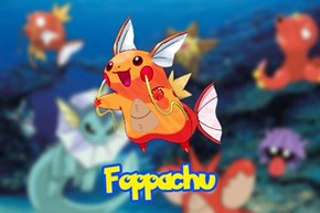 Foppachu, I Choose You!
