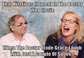 That Hilarious Moment In The Doctor Who Movie  When The Doctor Made Grace Laugh With Just A Couple Of Spoons