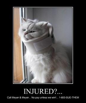 INJURED?...