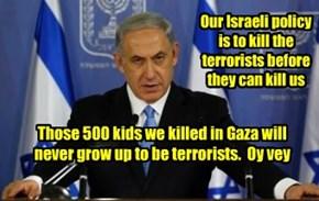 That's why we kill kids...