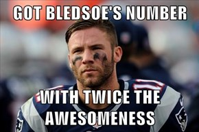 GOT BLEDSOE'S NUMBER  WITH TWICE THE AWESOMENESS
