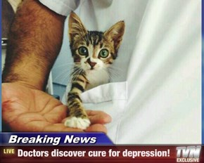 Breaking News - Doctors discover cure for depression!