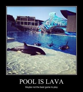 POOL IS LAVA
