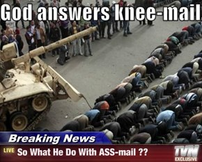 Breaking News - So What He Do With ASS-mail ??