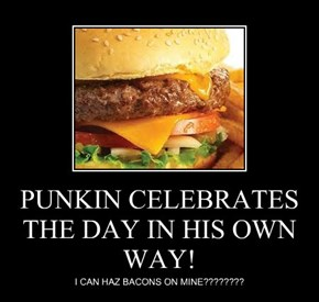 PUNKIN CELEBRATES THE DAY IN HIS OWN WAY!