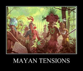 MAYAN TENSIONS