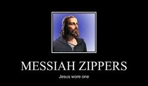 MESSIAH ZIPPERS