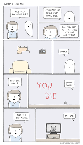 Its Hard to Be Pals With Ghosts