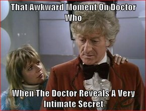 That Awkward Moment On Doctor Who  When The Doctor Reveals A Very Intimate Secret