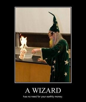 They Need Magic, Not Money