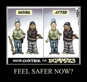 FEEL SAFER NOW?