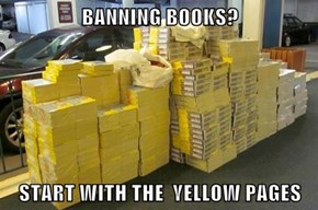 BANNING BOOKS?  START WITH THE  YELLOW PAGES