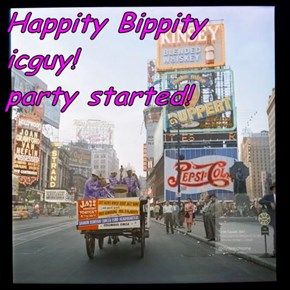 Happity Bippity                                                   icguy!                                                   party started!