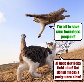 Cats help peepols!