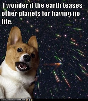 Deep Thoughts with Space Corgi
