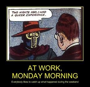 AT WORK, MONDAY MORNING