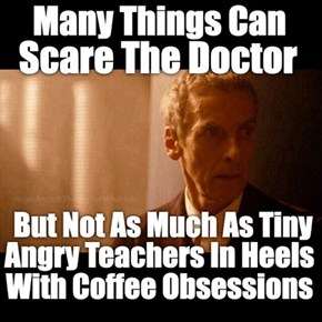 And That Is When The Doctor Decided To Take Clara To The Never Ending Coffee Planet