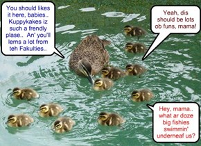 Mrs. Annabelle Fowler arribes at Kamp wiff her babies dat she habs enrolled at Kuppykakes Preppy Skool.. She an' her babies takes a dip in teh swimmin' pool, unawares dat it iz loaded wiff hungry sharks!!