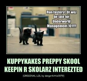 KUPPYKAKES PREPPY SKOOL KEEPIN R SKOLARZ INTEREZTED