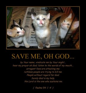 SAVE ME, OH GOD...