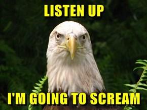 LISTEN UP  I'M GOING TO SCREAM