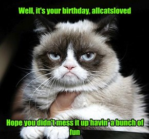 If you're part of the in crowd, you've had a grumpy birthday