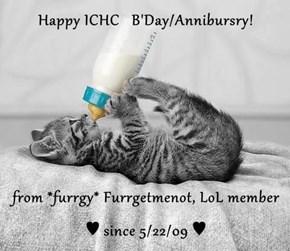 Happy ICHC   B'Day/Annibursry!  from *furrgy* Furrgetmenot, LoL member ♥ since 5/22/09 ♥