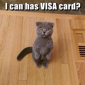 I can has VISA card?
