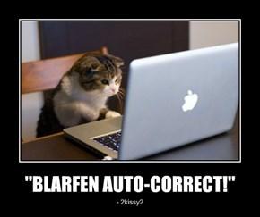 """BLARFEN AUTO-CORRECT!"""