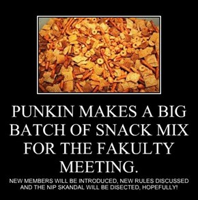 PUNKIN MAKES A BIG BATCH OF SNACK MIX FOR THE FAKULTY MEETING.