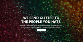 There's a Site That Allows You to Anonymously Ship Your Enemies the Most Vile Substance Known to Man: Glitter