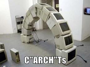 """C""""ARCH""""Ts"""