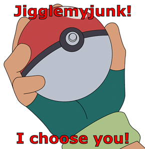 Jigglemyjunk!  I choose you!