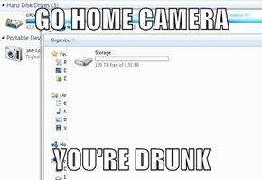 GO HOME CAMERA  YOU'RE DRUNK