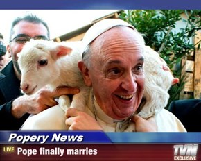 Popery News - Pope finally marries
