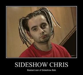 SIDESHOW CHRIS