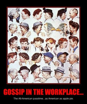 GOSSIP IN THE WORKPLACE...