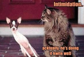 Intimidation..