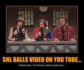SNL BALLS VIDEO ON YOU TUBE...