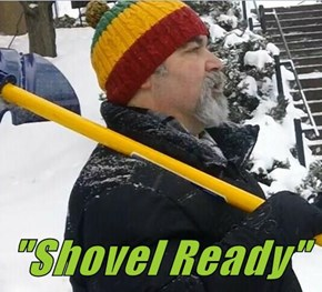 """Shovel Ready"""