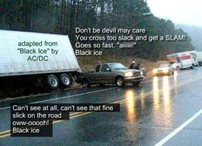 """""""Slip, Fall, Crash"""" (adapted from """"Black Ice"""" by AC/DC)"""