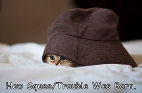 How Squee/Trouble Was Born.