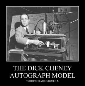 THE d*ck CHENEY AUTOGRAPH MODEL