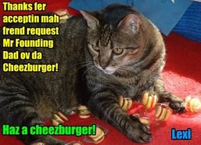 Thanks fer acceptin mah frend request Mr Founding Dad ov da  Cheezburger!