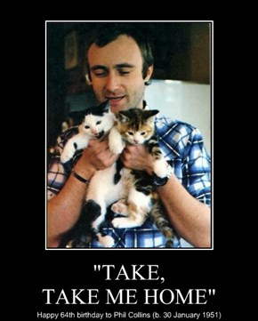 """TAKE, TAKE ME HOME"""
