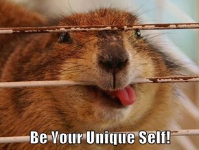 Be Your Unique Self!