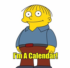 I'm A Calendar!