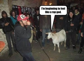 I'm beginning to feel like a rap god.