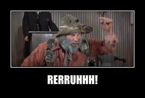 RERRUHHH!